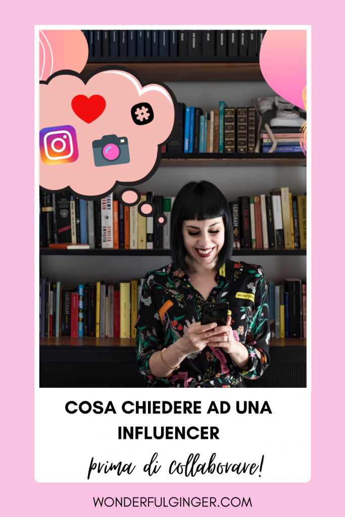 Cosa chiedere ad una influencer prima di collaborare