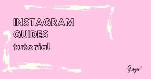 Instagram Guides Tutorial