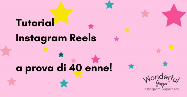 Tutorial Instagram Reels di Wonderful Ginger
