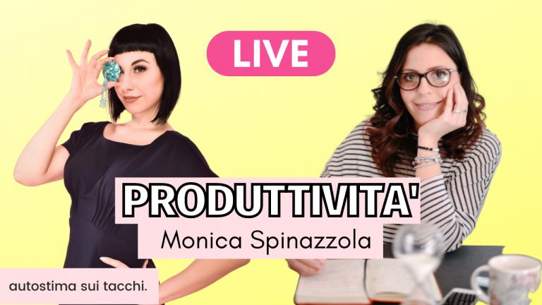 Produttività con Monica Spinazzola